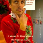 How to Get Rid of Unwanted Gifts