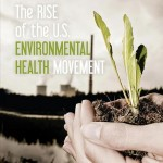 The Rise of the Environmental Health Movement