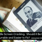 Kindle's Cracked Screen:  Make it More Durable or Easier to Repair.