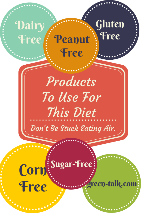 Diet Restrictions for sugar, gluten, dairy, corn, and peanuts.  Products You Can Eat