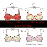 Bra recycle or Bra Repurpose