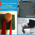 10 Repurposing or Reuse Ideas for Ordinary Household Items