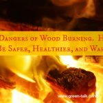 Wood Burning: Dangerous to your Health. Find Out Healthier Solutions.
