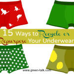 15 Ways to Recycle or Repurpose Your Underwear