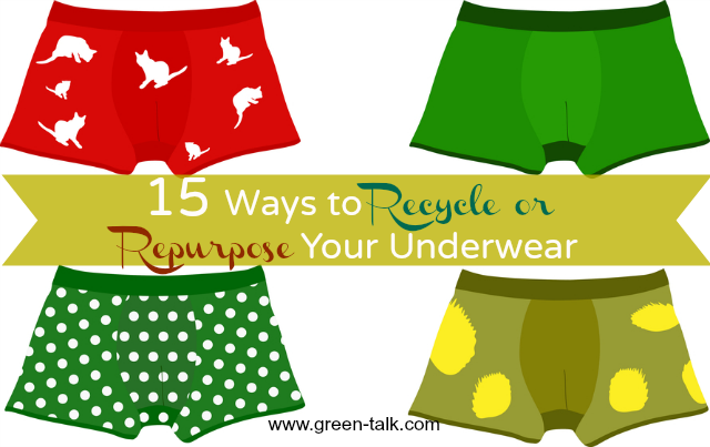 How to Recycle Your Underwear