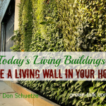 Today's Living Buildings and Turn Your Home into One