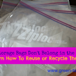 Reuse or Recycle Food Storage Bags Rather than Trash Them.