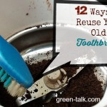 Don't Pitch the Old Toothbrush! 12 Ways to Reuse.