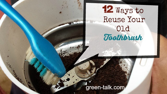 Reusing Old Toothbrush