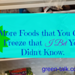 5 More Foods You Can Freeze. Part 2.